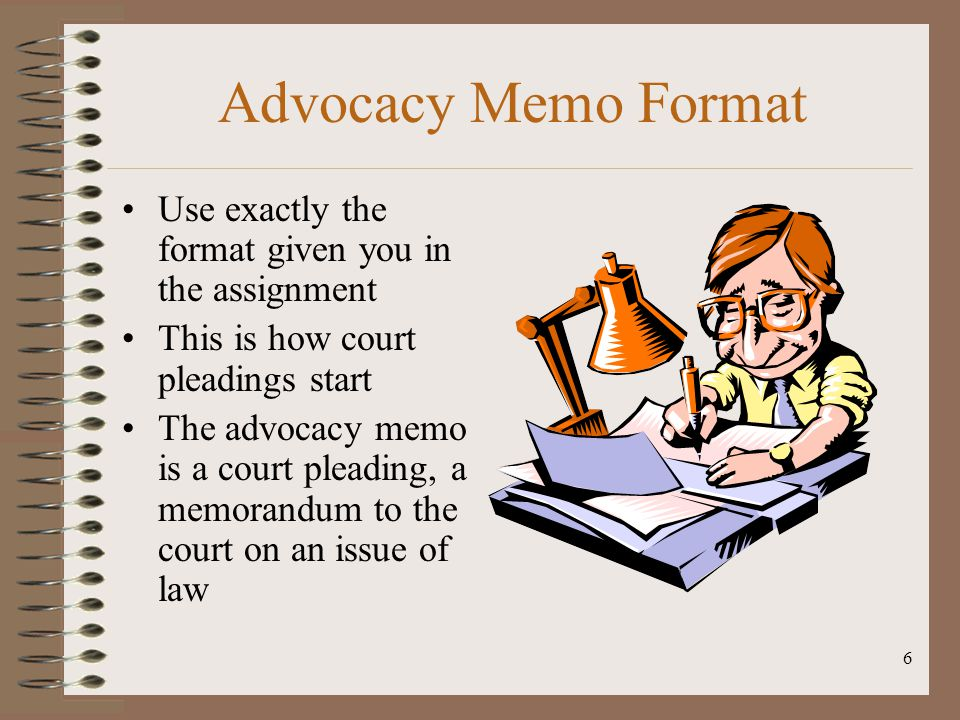 Advocacy Memo Format Use exactly the format given you in the assignment. This is how court pleadings start.