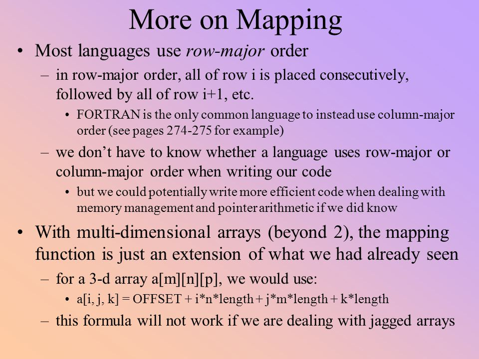 More on Mapping Most languages use row-major order