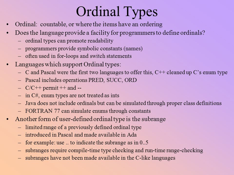 Ordinal Types Ordinal: countable, or where the items have an ordering