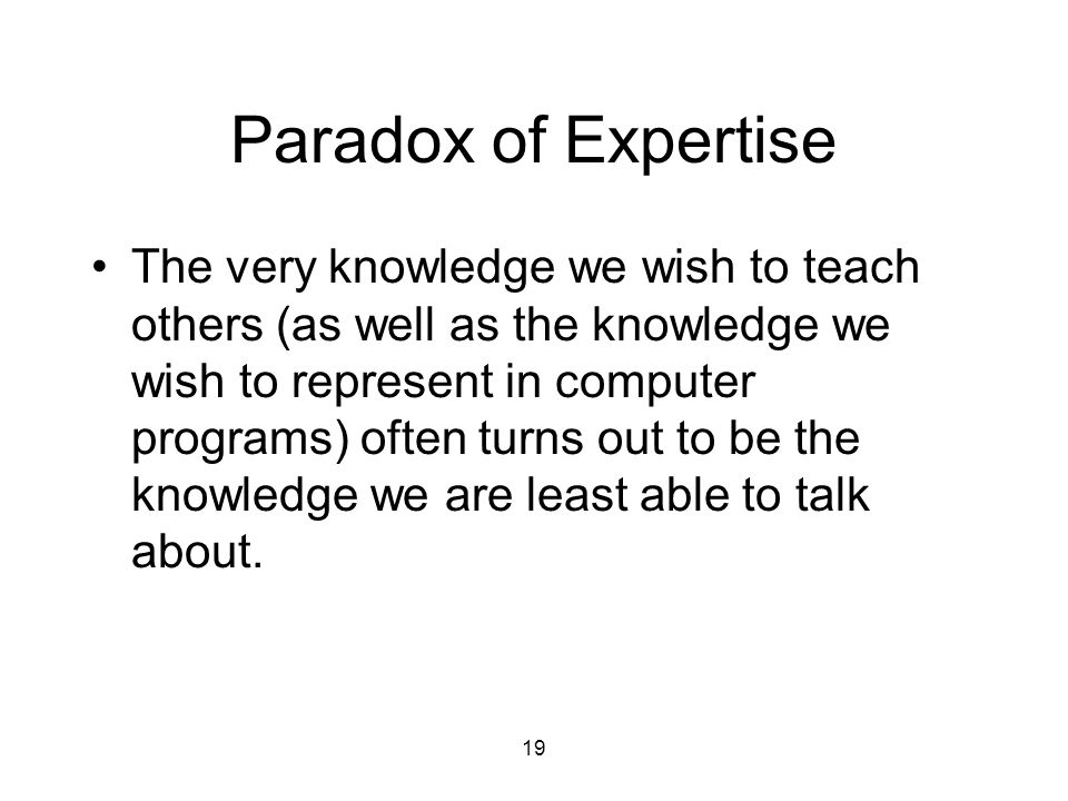 Paradox of Expertise