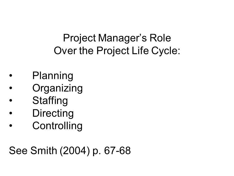 Project Manager's Role Over the Project Life Cycle: • Planning