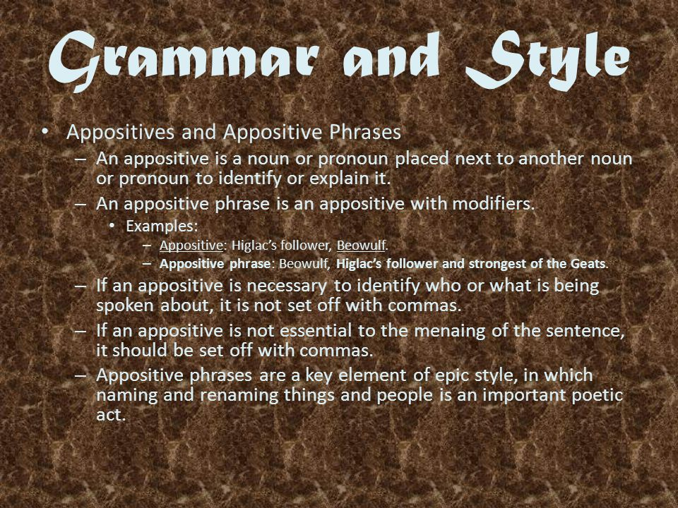 Grammar and Style Appositives and Appositive Phrases