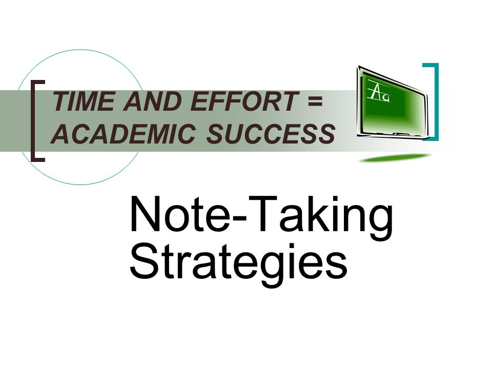 TIME AND EFFORT = ACADEMIC SUCCESS