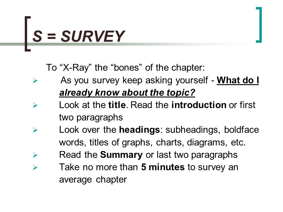 S = SURVEY To X-Ray the bones of the chapter: