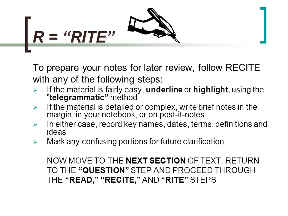 R = RITE To prepare your notes for later review, follow RECITE