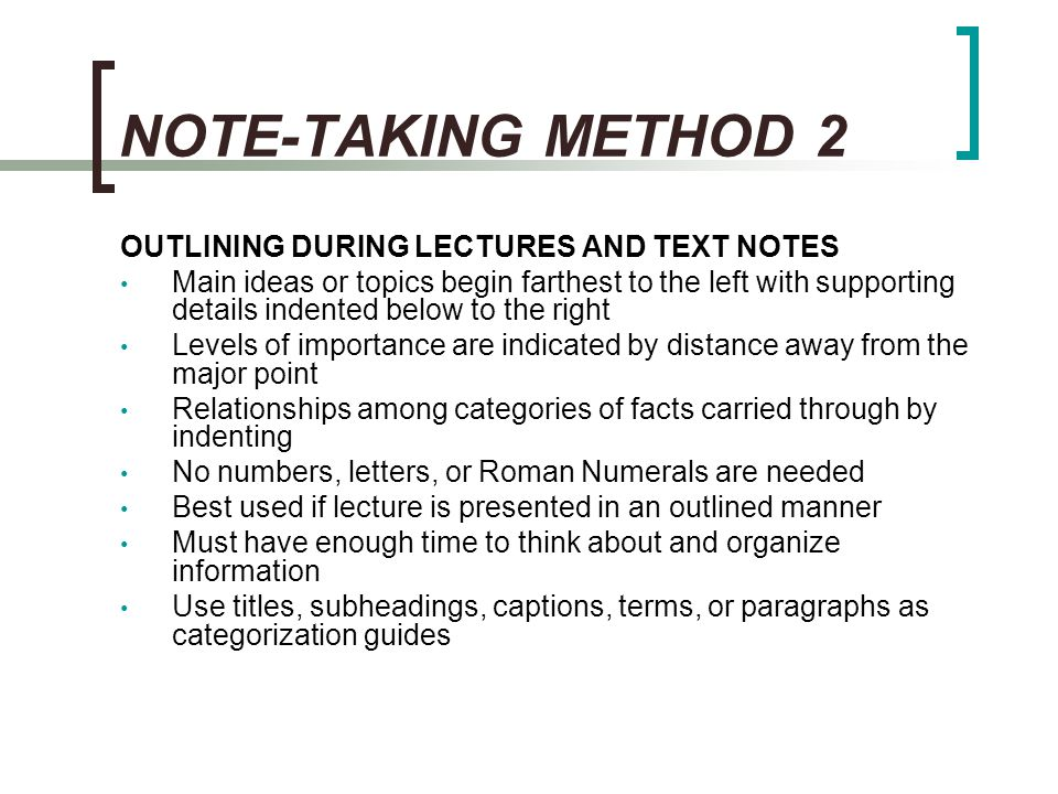 NOTE-TAKING METHOD 2 OUTLINING DURING LECTURES AND TEXT NOTES