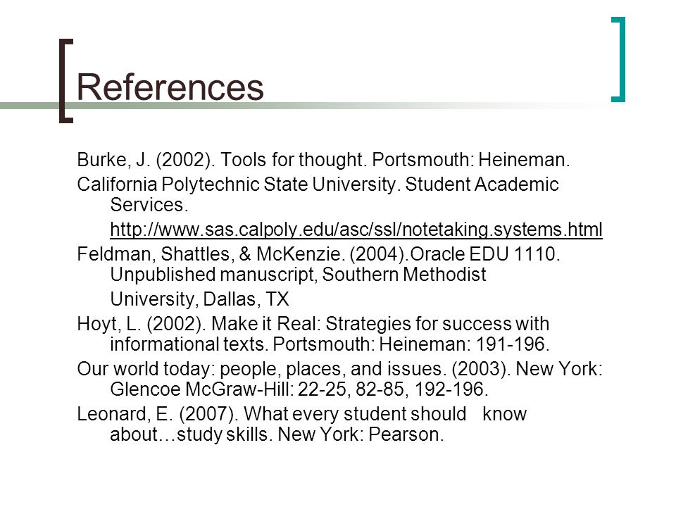 References Burke, J. (2002). Tools for thought. Portsmouth: Heineman.