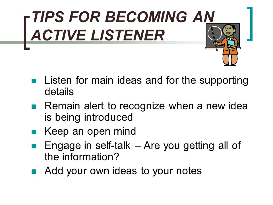 TIPS FOR BECOMING AN ACTIVE LISTENER