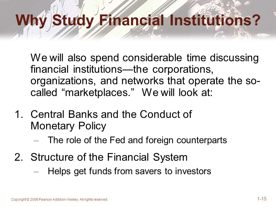 Why Study Financial Institutions