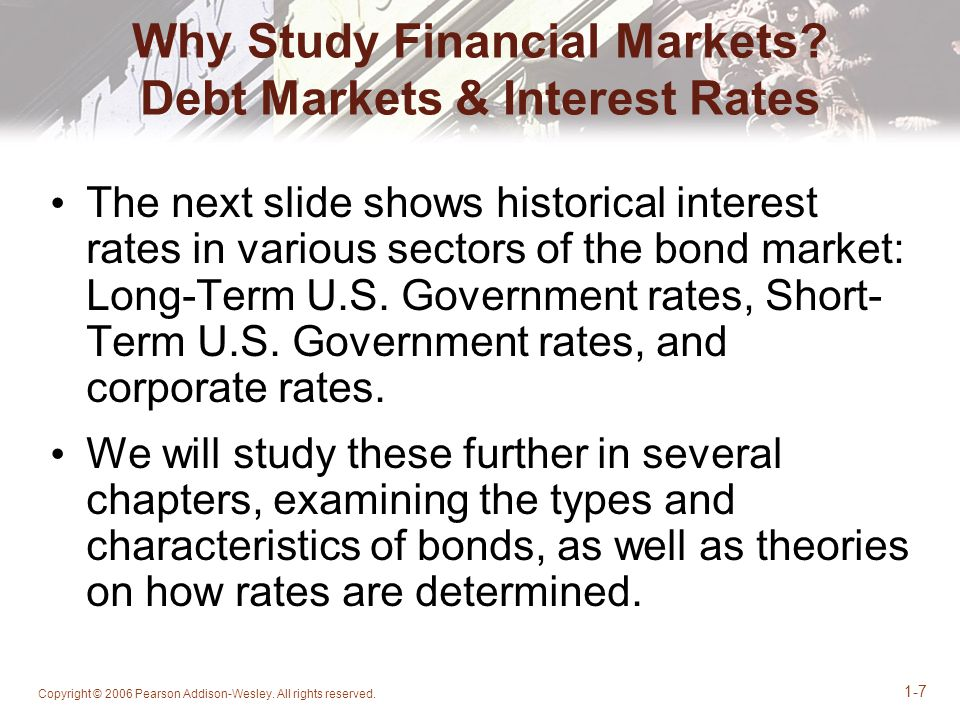 Why Study Financial Markets Debt Markets & Interest Rates