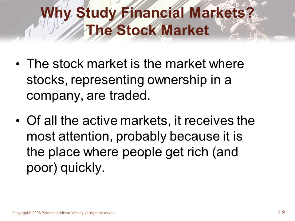 Why Study Financial Markets The Stock Market