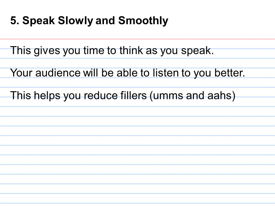 5. Speak Slowly and Smoothly