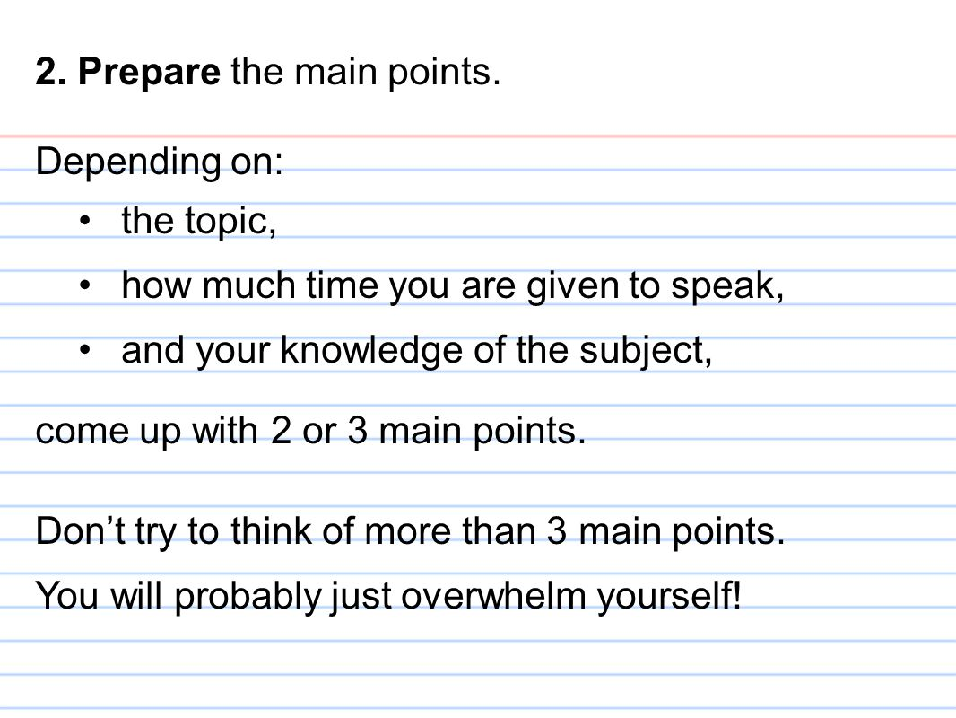 2. Prepare the main points.