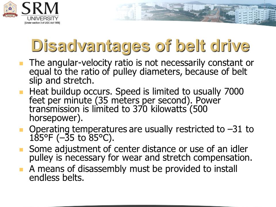 Disadvantages of belt drive