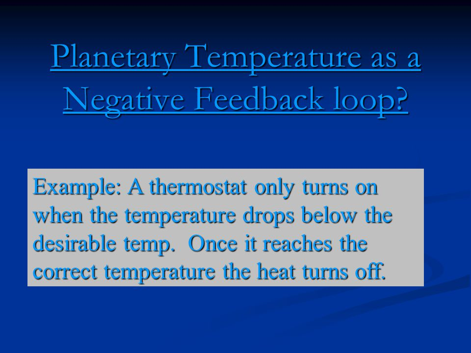Planetary Temperature as a Negative Feedback loop