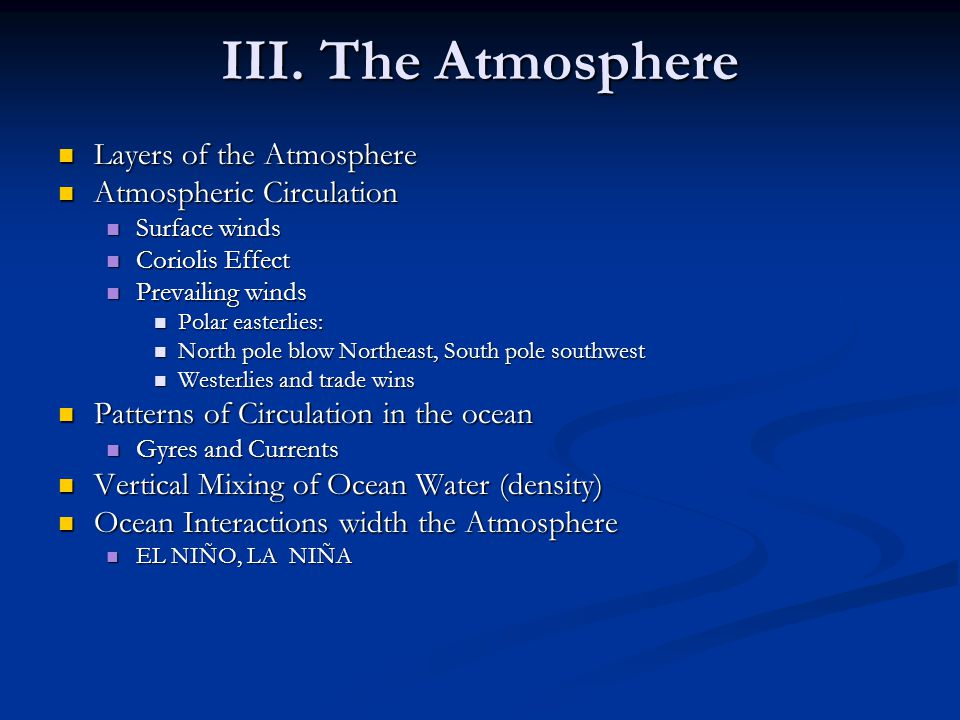 III. The Atmosphere Layers of the Atmosphere Atmospheric Circulation
