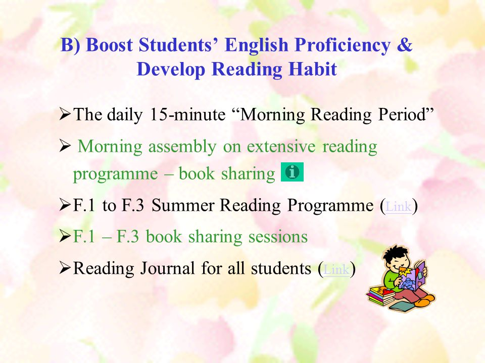 B) Boost Students' English Proficiency & Develop Reading Habit