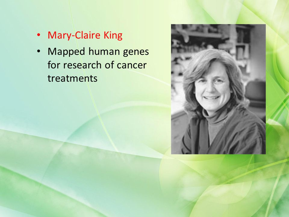 Mary-Claire King Mapped human genes for research of cancer treatments
