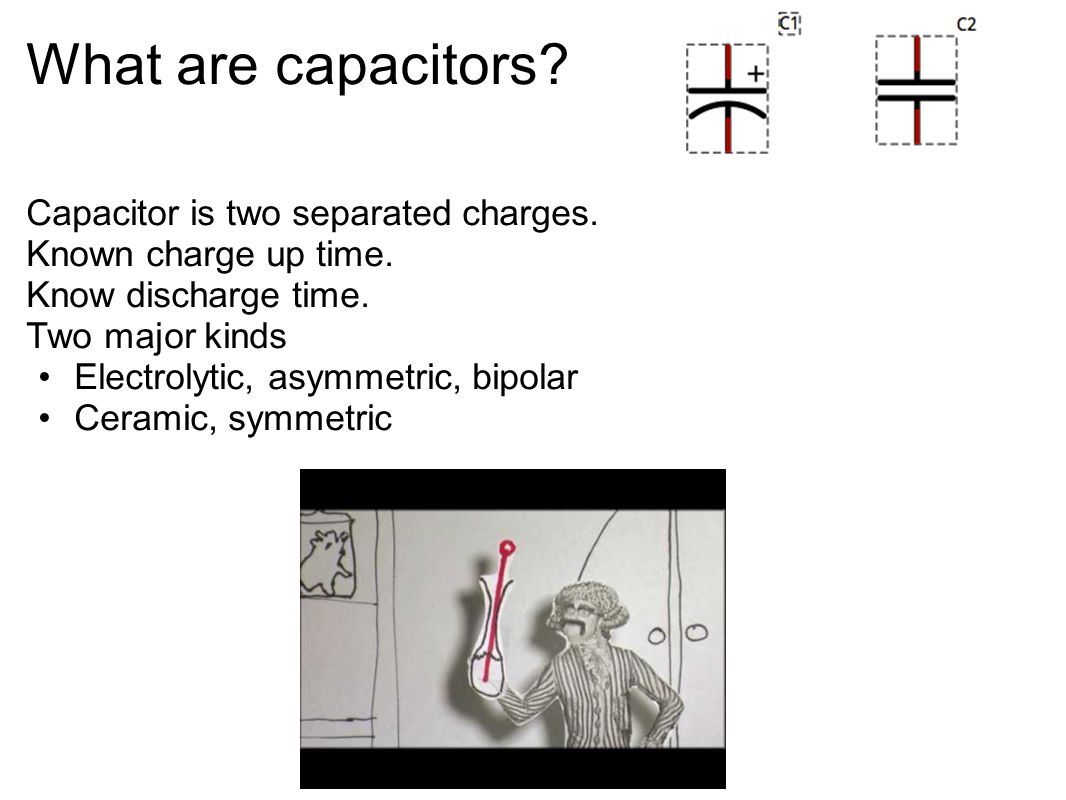 What are capacitors Capacitor is two separated charges.