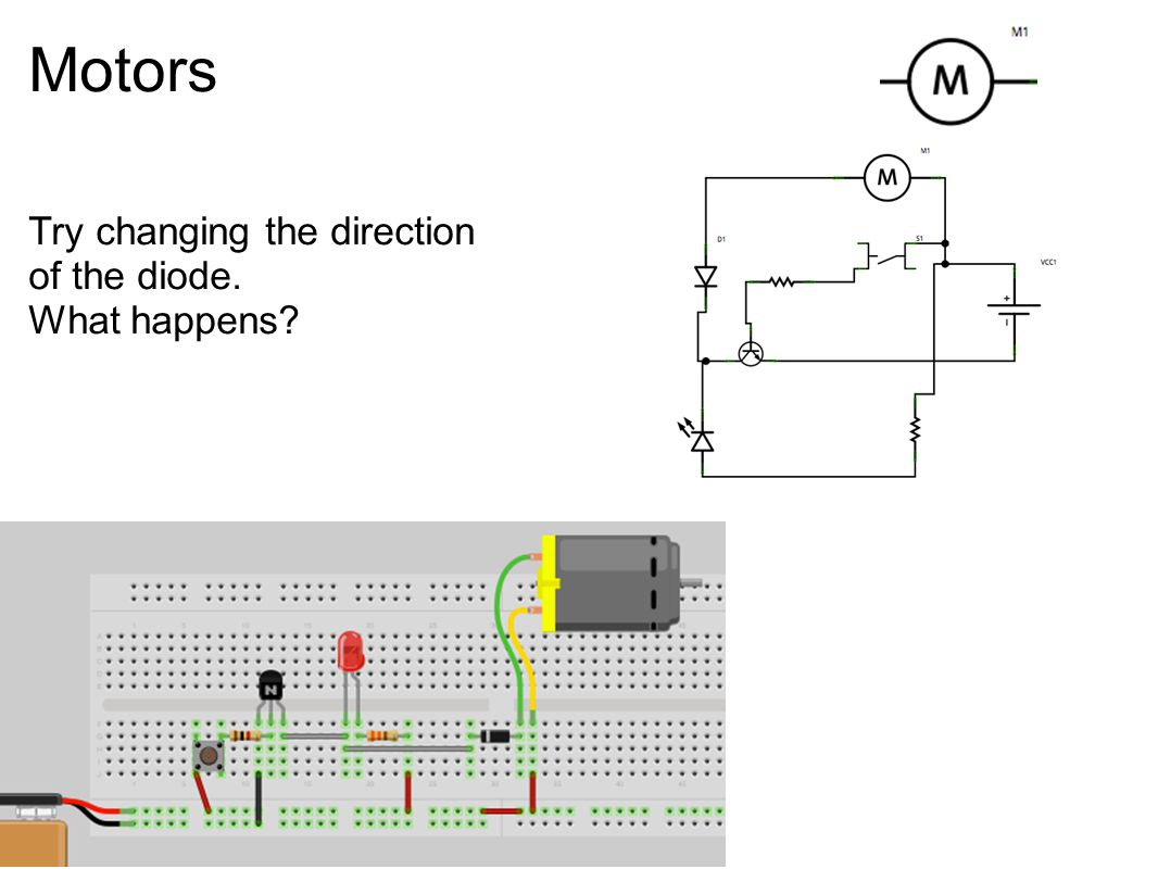 Motors Try changing the direction of the diode. What happens