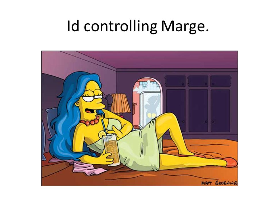 Id controlling Marge.