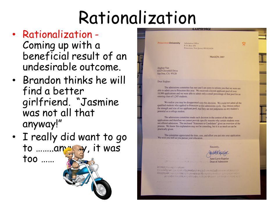 Rationalization Rationalization - Coming up with a beneficial result of an undesirable outcome.