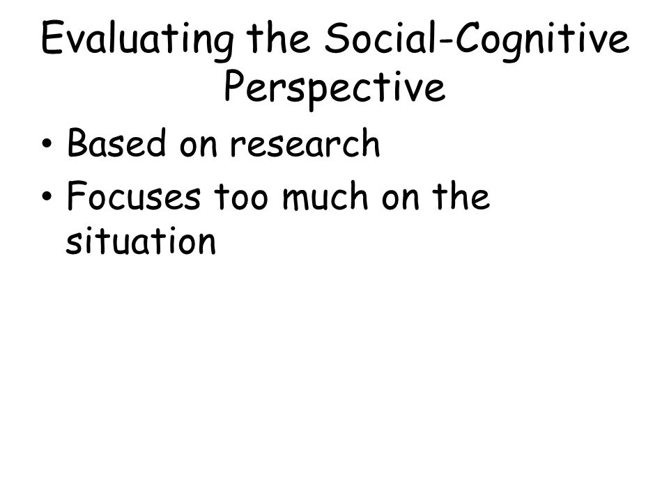 Evaluating the Social-Cognitive Perspective