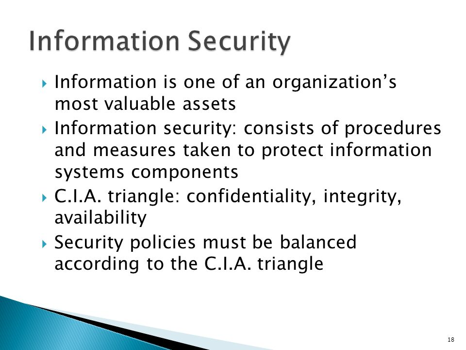 Information Security Information is one of an organization's most valuable assets.