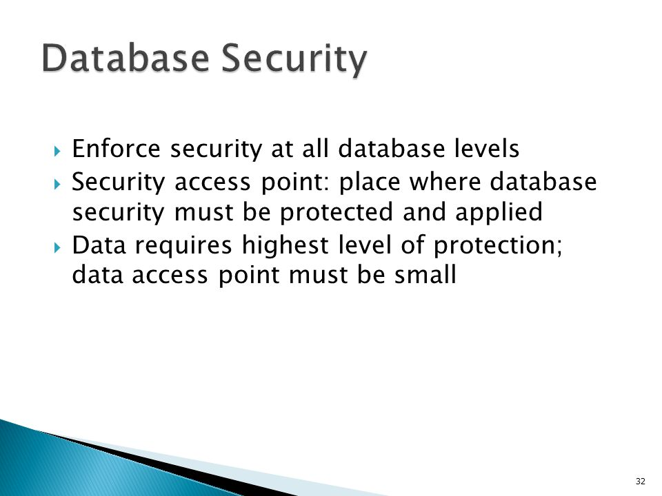 Database Security Enforce security at all database levels