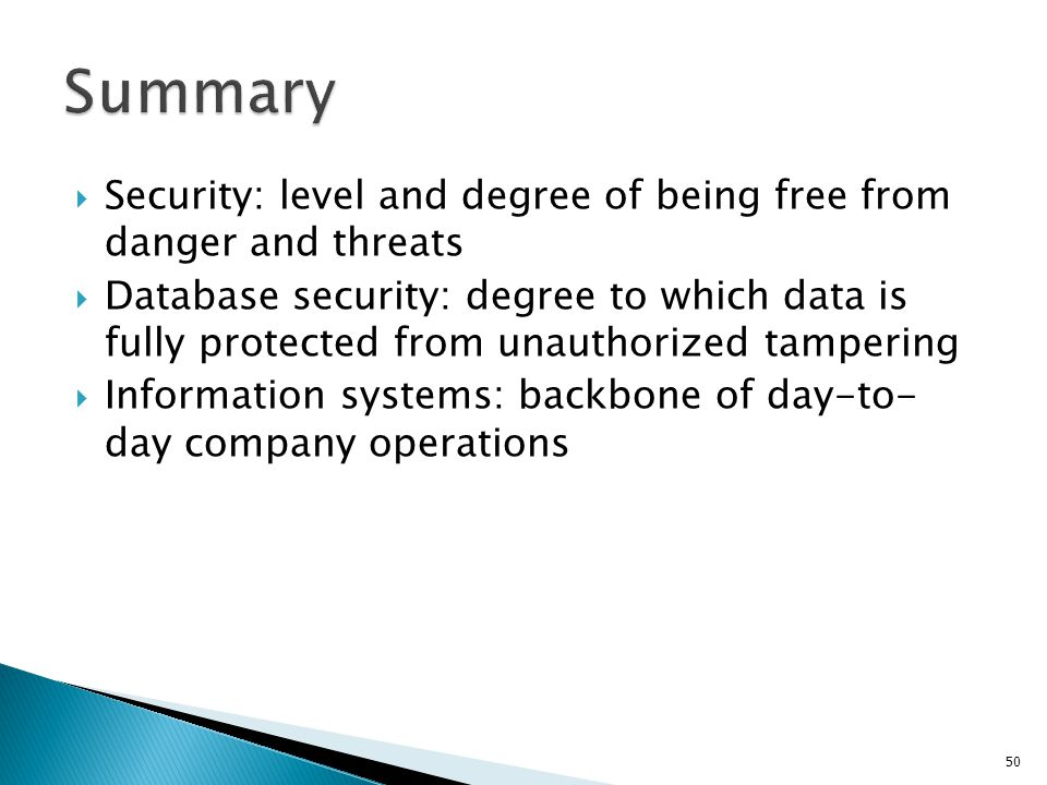 Summary Security: level and degree of being free from danger and threats.