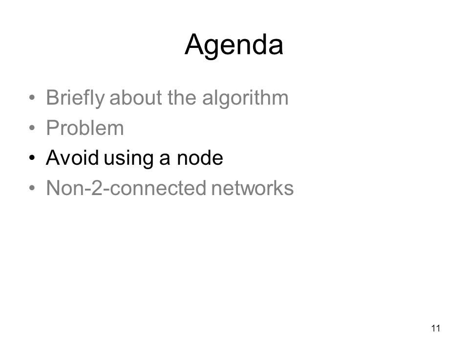 Agenda Briefly about the algorithm Problem Avoid using a node