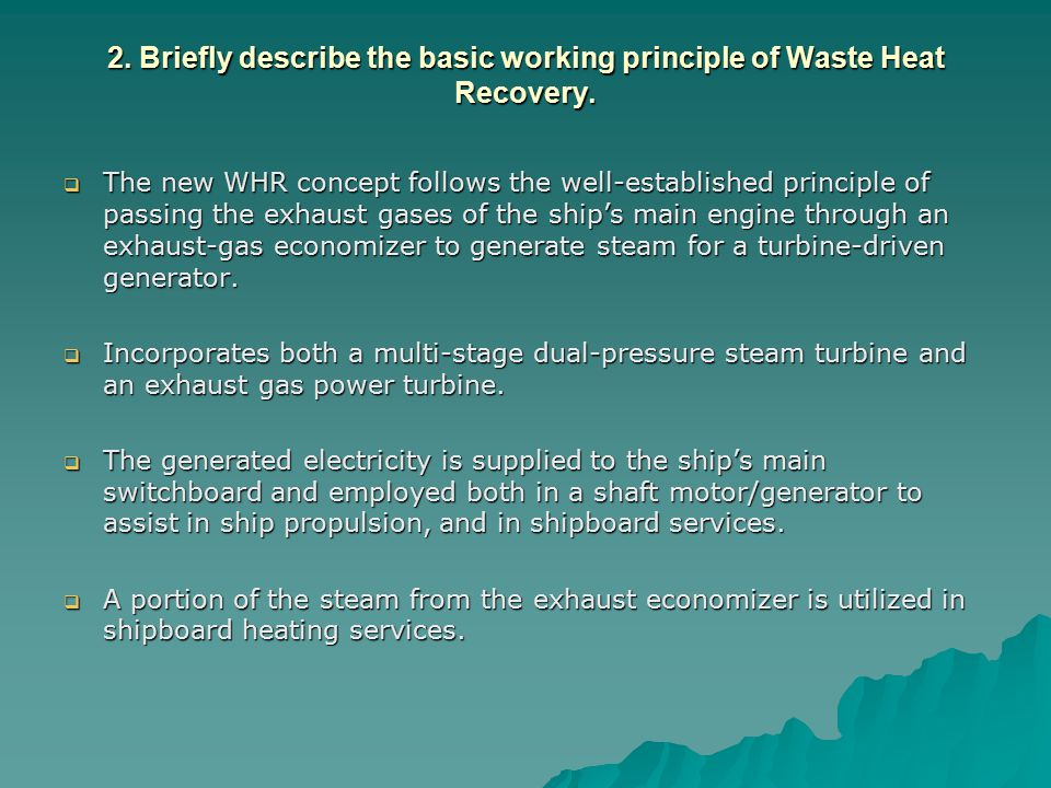 2. Briefly describe the basic working principle of Waste Heat Recovery.