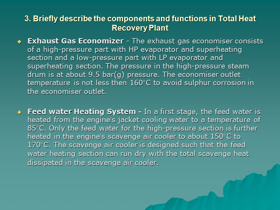 3. Briefly describe the components and functions in Total Heat Recovery Plant