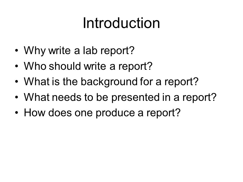 Introduction Why write a lab report Who should write a report
