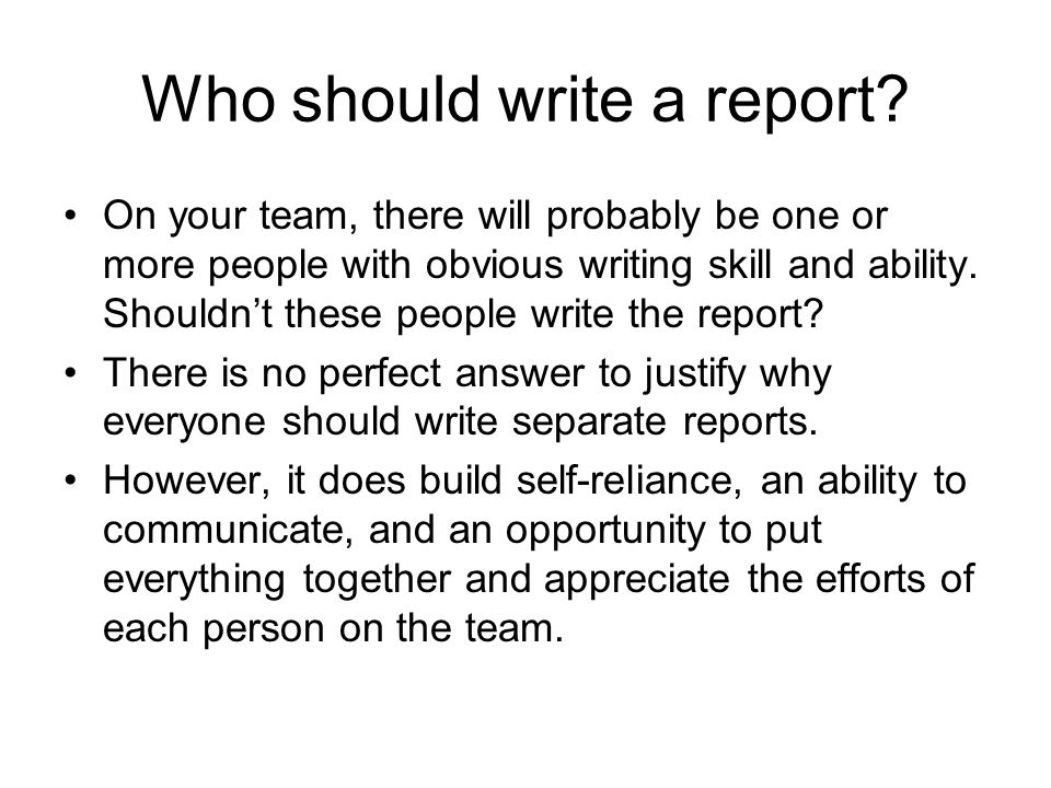 Who should write a report