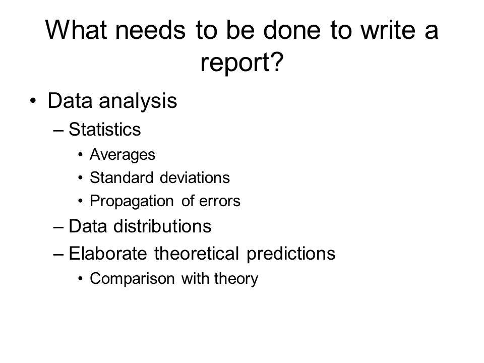 What needs to be done to write a report