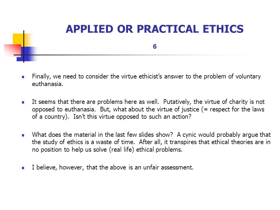 APPLIED OR PRACTICAL ETHICS 6
