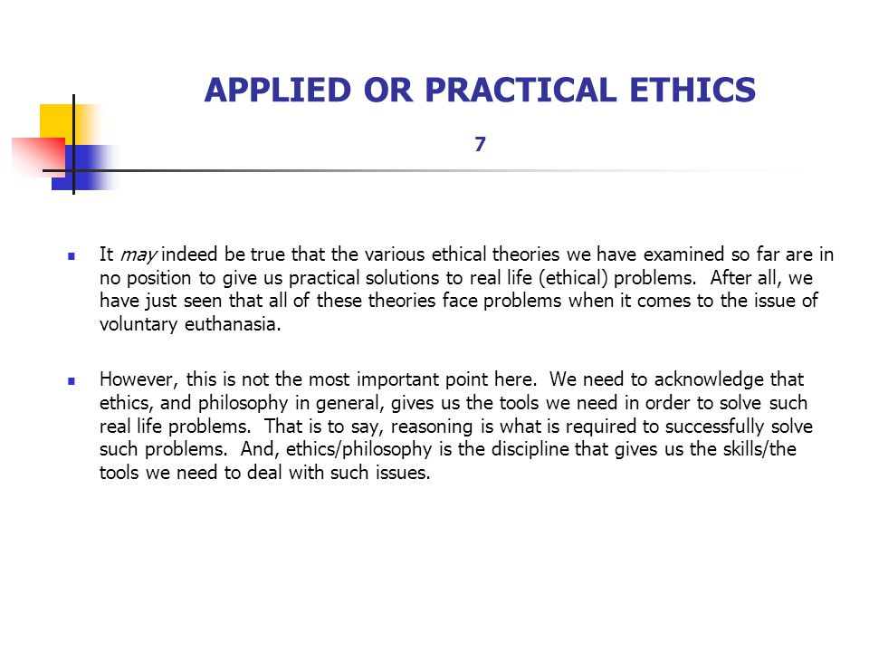 APPLIED OR PRACTICAL ETHICS 7