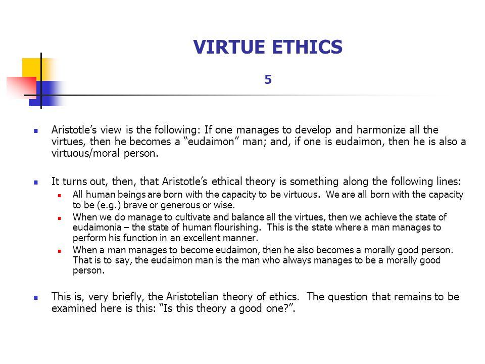 VIRTUE ETHICS 5
