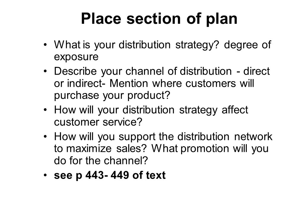 Place section of plan What is your distribution strategy degree of exposure.