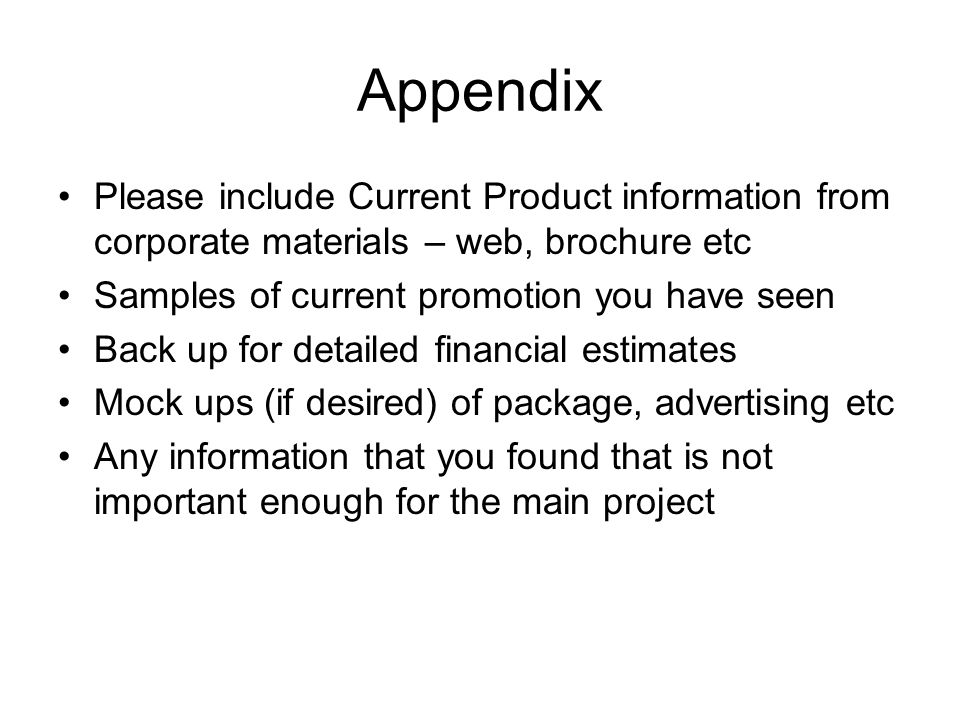 Appendix Please include Current Product information from corporate materials – web, brochure etc. Samples of current promotion you have seen.