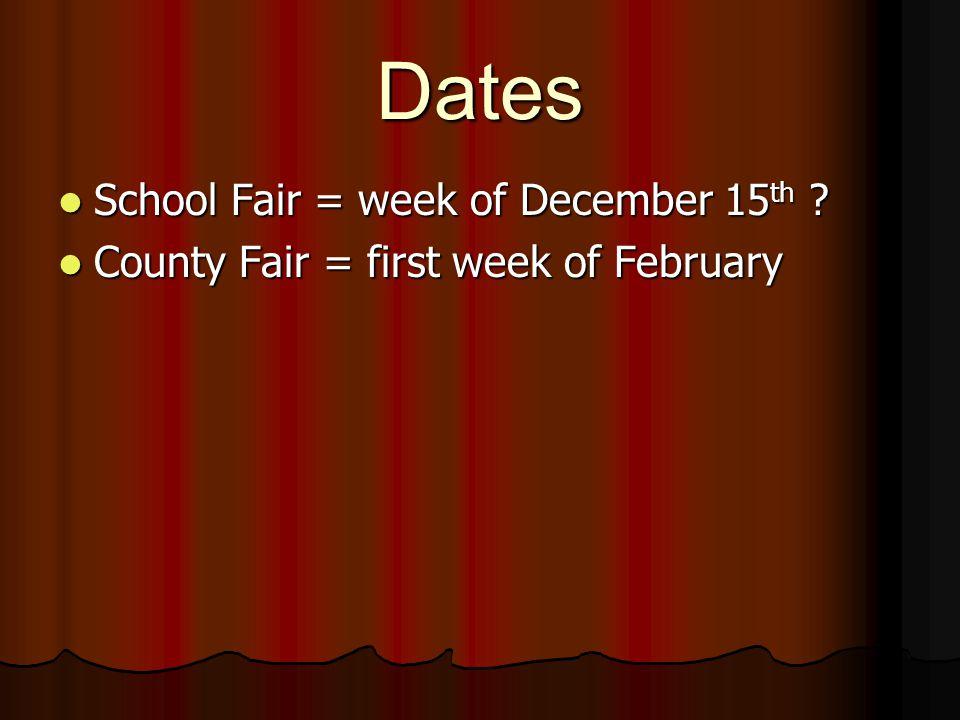 Dates School Fair = week of December 15th