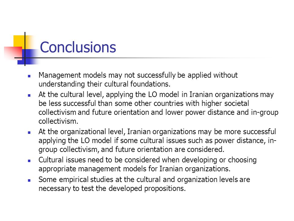 Conclusions Management models may not successfully be applied without understanding their cultural foundations.