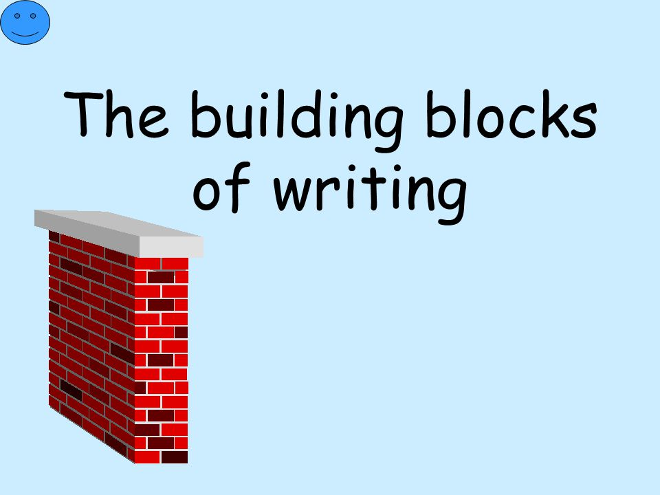 The building blocks of writing
