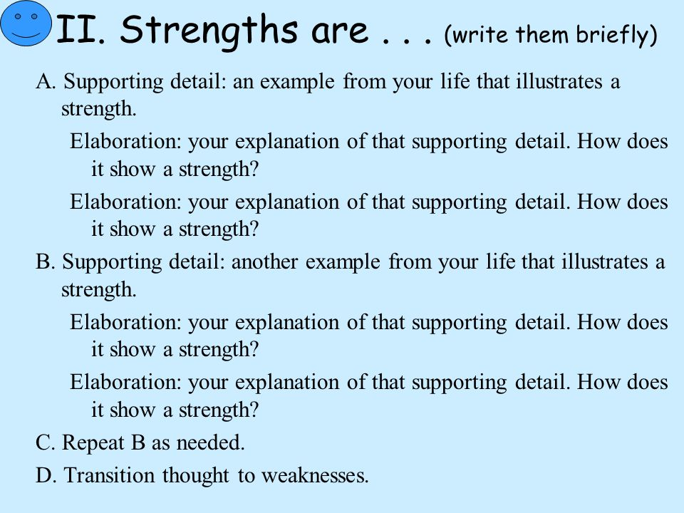 II. Strengths are . . . (write them briefly)