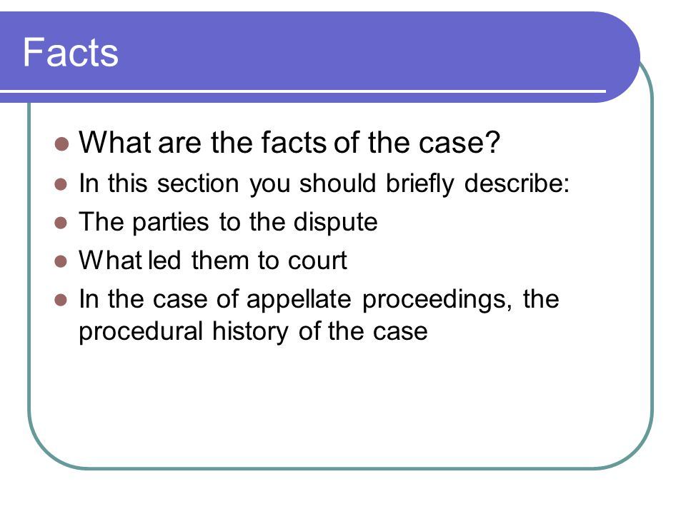Facts What are the facts of the case