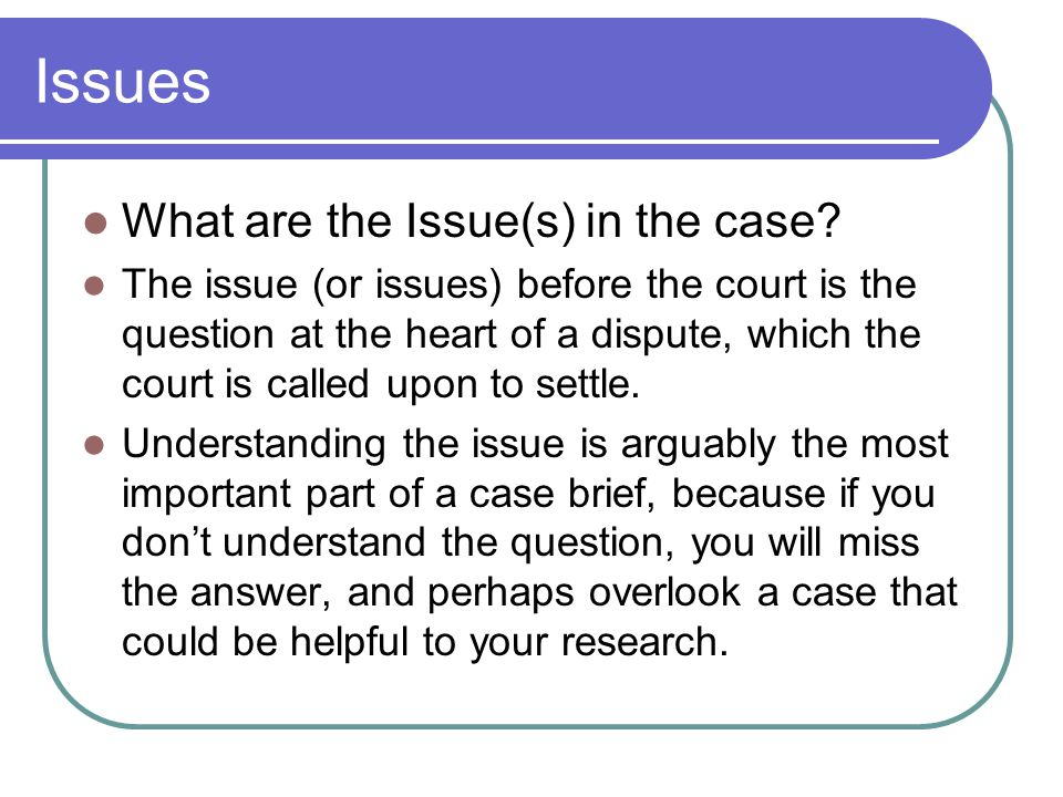 Issues What are the Issue(s) in the case