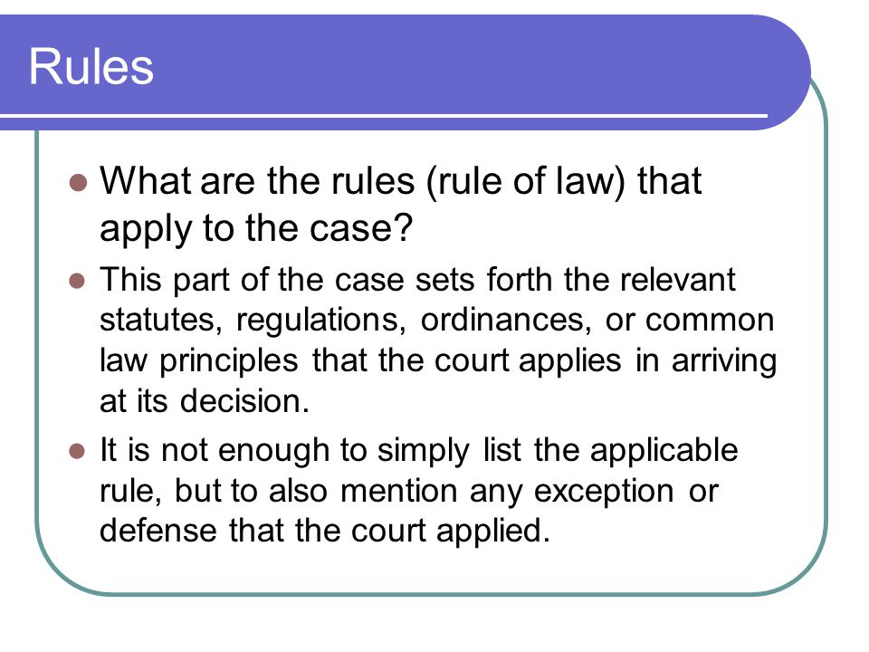 Rules What are the rules (rule of law) that apply to the case