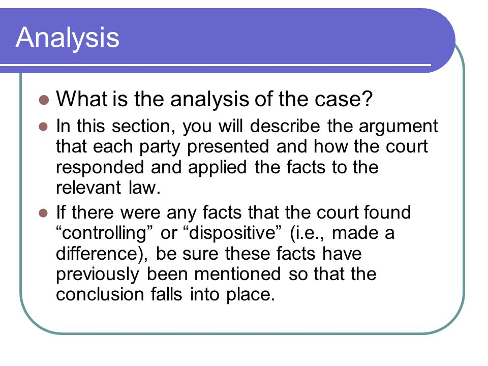Analysis What is the analysis of the case
