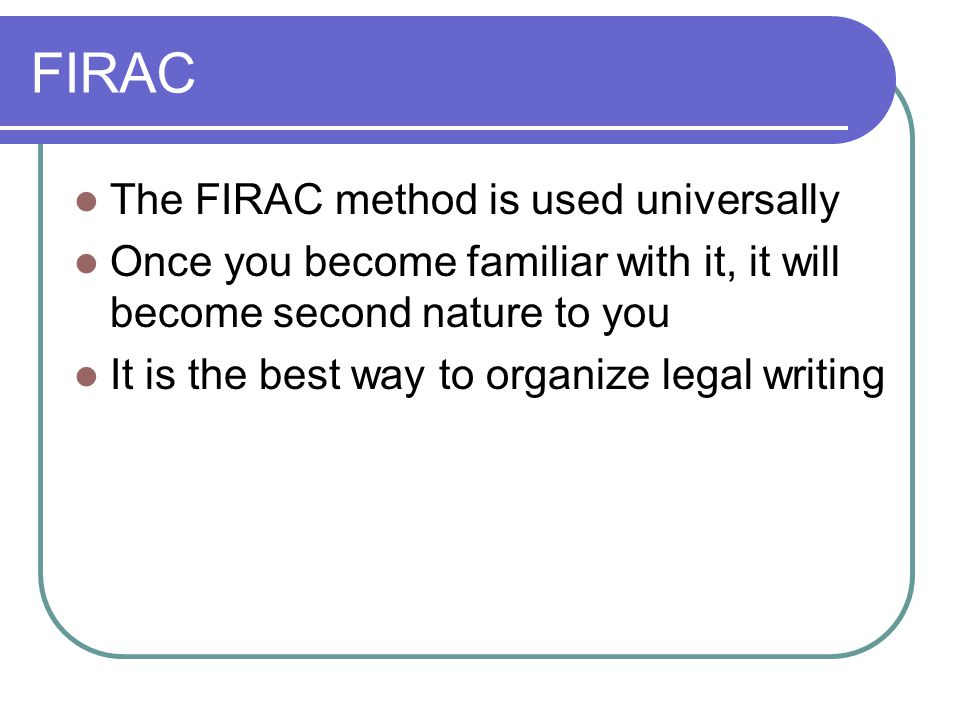 FIRAC The FIRAC method is used universally